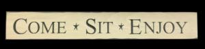 WS9101CR-Come Sit Enjoy – 2′ Sign – Cream