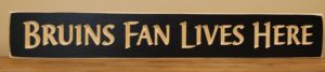 WS9120BL-Bruins Fan Lives Here – 2′ Sign – Black