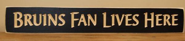 WS9120BL-Bruins Fan Lives Here – 2′ Sign – Black