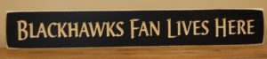WS9121BL-Blackhawks Fan Lives Here – 2′ Wooden Sign – Black