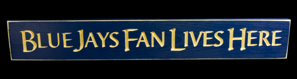 WS9127BLU-Blue Jays Fan Lives Here – 2′ Wooden Sign – Blue
