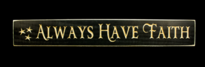 WS9001BL-Always Have Faith – 2′ Wooden Sign – Black