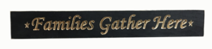 WS9013BL-Families Gather Here – 2′ Sign – Black