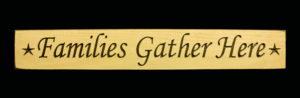 WS9013CR-Families Gather Here – 2′ Sign – Cream