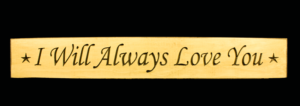 WS9021CR-I Will Always Love You – 2′ Sign – Cream