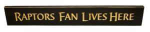 WS9032BL-Raptors Fan Lives Here – 2′ Sign – Black