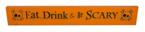 WS9035OR-Eat, Drink & Be Scary – 2′ Sign – Orange