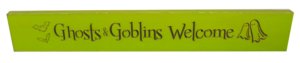 WS9038GR-Ghosts & Goblins Welcome – 2′ Sign – Green