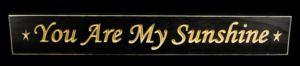WS9055BL-You Are My Sunshine – 2′ Sign – Black