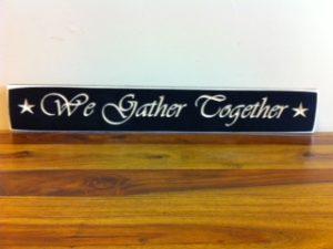 WS9063BL-We Gather Together – 2′ Sign – Black