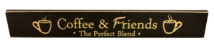 WS9106BL-Coffee & Friends – The Perfect Blend – 2′ Sign