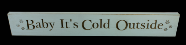 WS9059CB-Baby It's Cold Outside – 2′ Wooden Sign – Country Blue