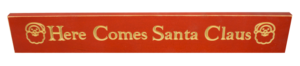 WS9060RD-Here Comes Santa Claus – 2′ Sign – Red