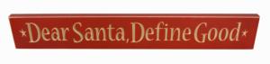 WS9067RD-Dear Santa, Define Good – 2′ Sign – Red