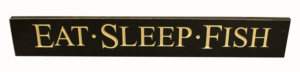 WS9072BL-Eat Sleep Fish – 2′ Sign – Black