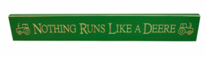 WS9078GR-Nothing Runs Like a Deere – 2′ Sign – Green
