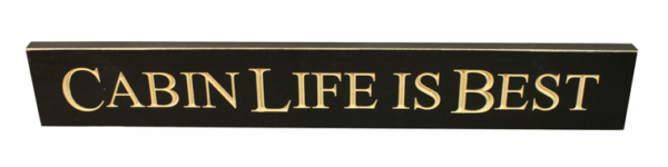 WS9079BL-Cabin Life is Best – 2′ Sign – Black