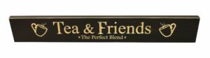 WS9080BL-Tea & Friends – The Perfect Blend – 2′ Sign – Black