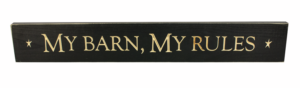 WS9091BL-My Barn, My Rules – 2′ Sign – Black