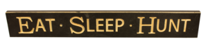 WS9094BL-Eat Sleep Hunt – 2′ Sign