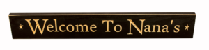 WS9105BL-Welcome To Nana's – 2′ Sign – Black