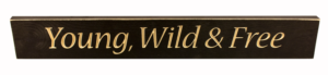 WS9108BL-Young, Wild, & Free – 2′ Sign – Black