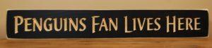 WS9119BL-Penguins Fan Lives Here – 2′ Sign – Black