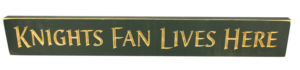 WS9126GR-Knights Fan Lives Here – 2′ Sign – Green