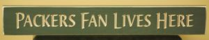 WS9128GR-Packers Fan Lives Here – 2′ Sign – Green