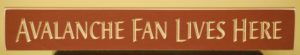 WS9132BG-Avalanche Fan Lives Here – 2′ Wooden Sign–Burgundy