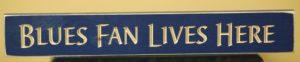 WS9138BLU-Blues Fan Lives Here – 2′ Wooden Sign–Blue