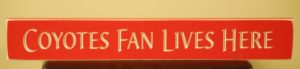 WS9139RD-Coyotes Fan Lives Here – 2′ Sign – Red