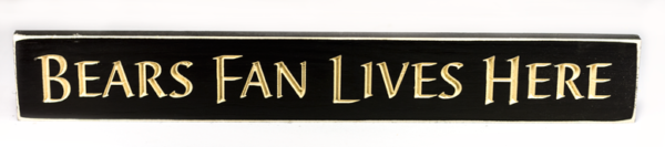 WS9146BL-Bears Fan Lives Here – 2′ Wooden Sign – Black