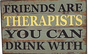 HOM161H-Friends are Therapists...-shelf sign