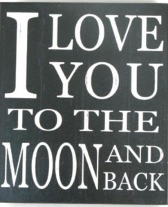 HOM642H-I Love You to the Moon and Back-shelf sign