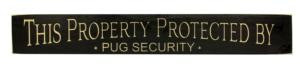 WS9160BL-Pug Security – 2′ Sign – Black