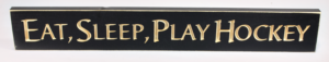 WS9214BL-Eat, Sleep, Play Hockey – 2′ Sign – Black