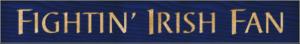 WS9226BLU-Fightin' Irish Fan Lives Here – 2' Sign – Blue