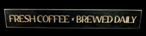 WS9328BL-Fresh Coffee Brewed Daily – 2′ Sign – Black