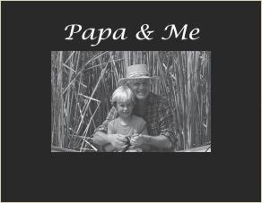 Papa & Me